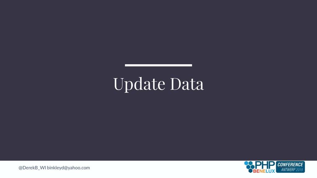 @DerekB_WI binkleyd@yahoo.com Update Data