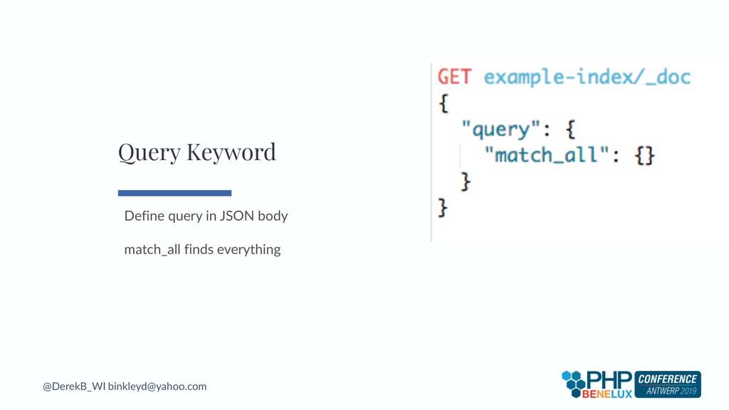 @DerekB_WI binkleyd@yahoo.com Define query in J...