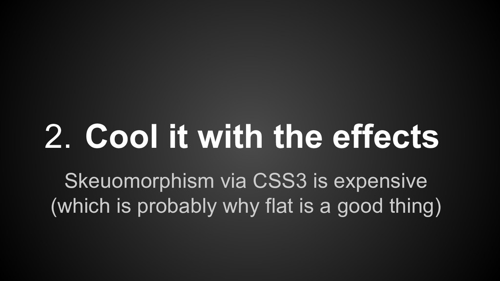 Skeuomorphism via CSS3 is expensive (which is p...