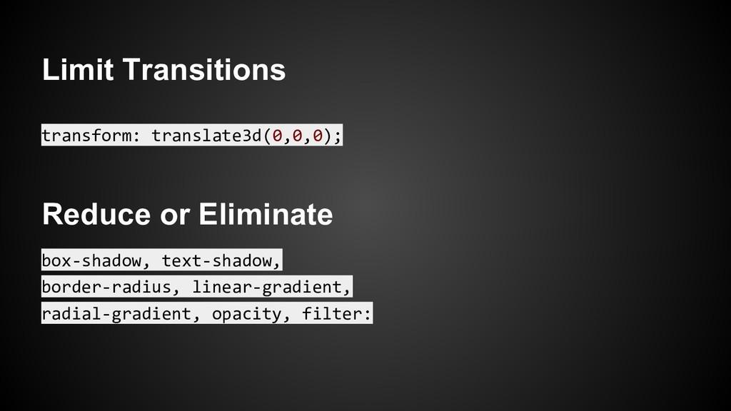 Limit Transitions transform: translate3d(0,0,0)...