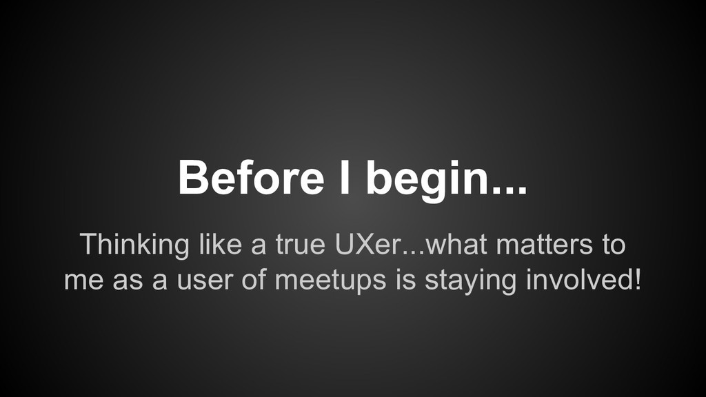 Thinking like a true UXer...what matters to me ...