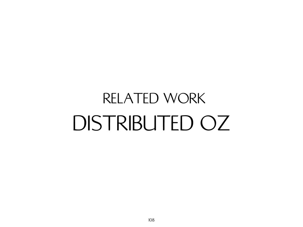 DISTRIBUTED OZ RELATED WORK 108