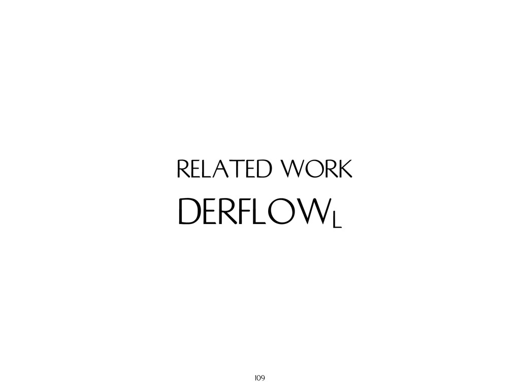 DERFLOWL RELATED WORK 109