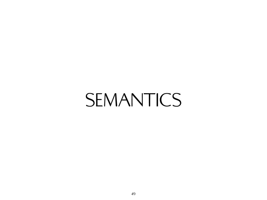 SEMANTICS 49