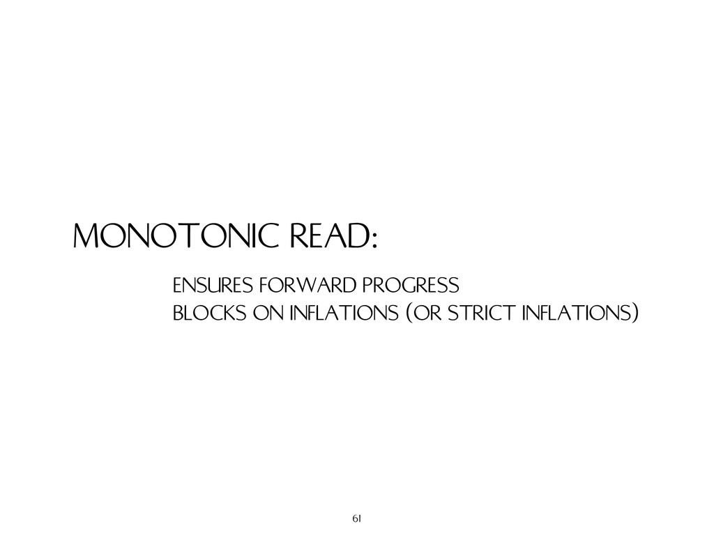MONOTONIC READ: ENSURES FORWARD PROGRESS BLOCKS...