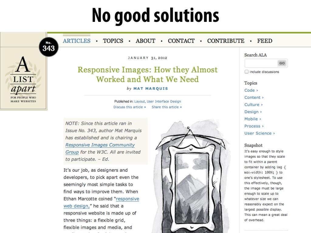 No good solutions