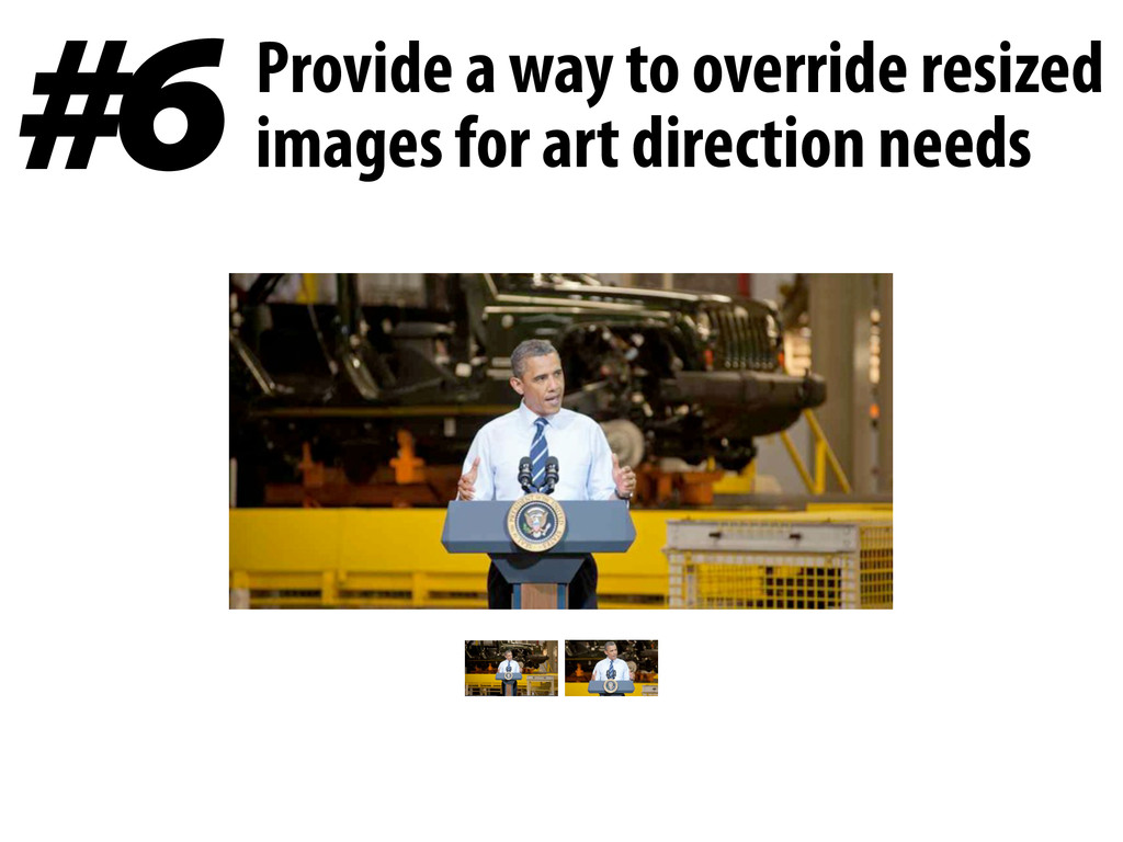 #6 Provide a way to override resized images for...