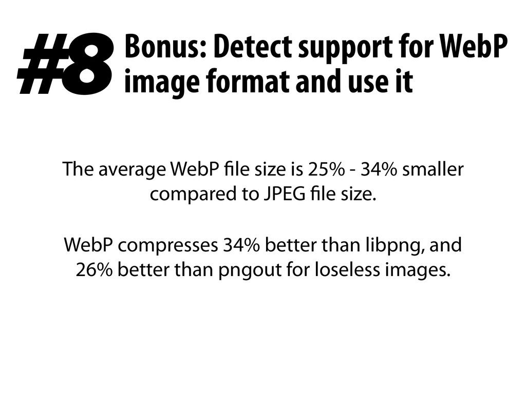 The average WebP file size is 25% - 34% smaller...