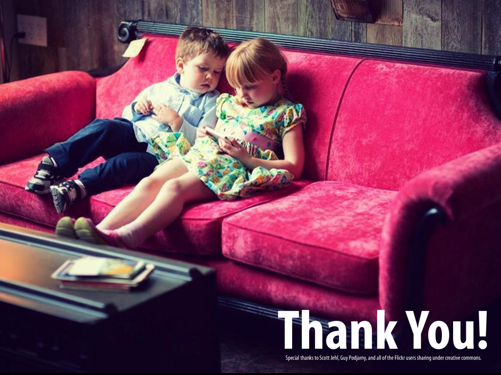 Thank You! Special thanks to Scott Jehl, Guy Po...