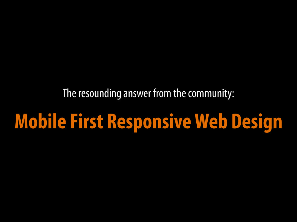 The resounding answer from the community: Mobil...