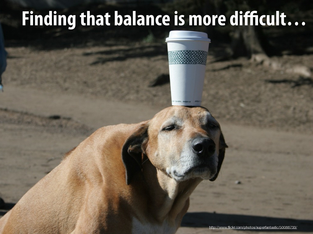Finding that balance is more difficult… http://ww...
