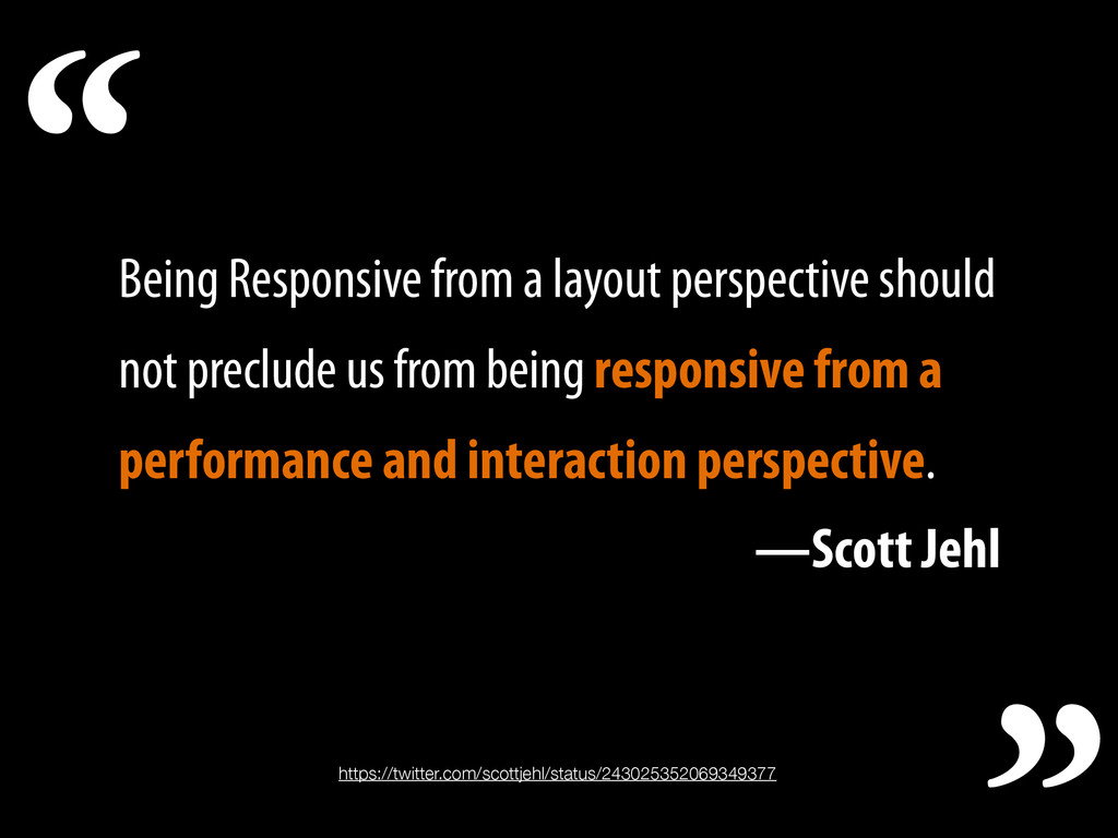 Being Responsive from a layout perspective shou...
