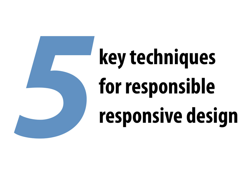 5key techniques for responsible responsive desi...