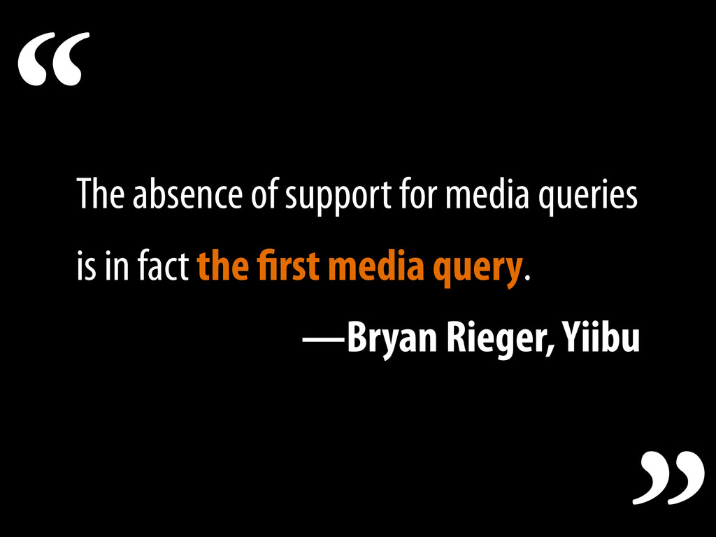 The absence of support for media queries is in ...