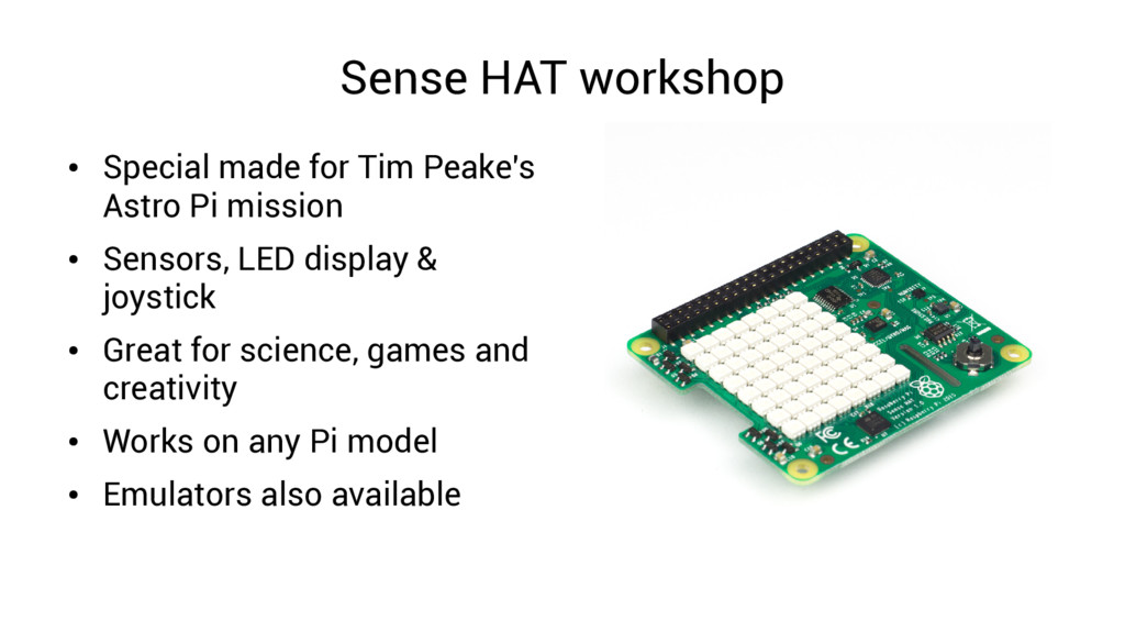 Sense HAT workshop ● Special made for Tim Peake...