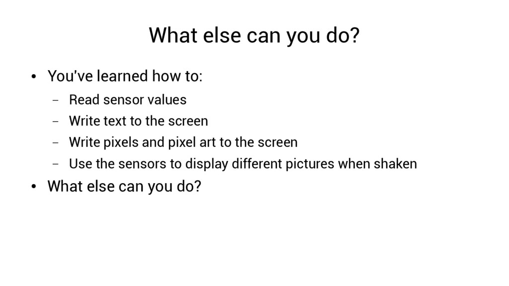 What else can you do? ● You've learned how to: ...