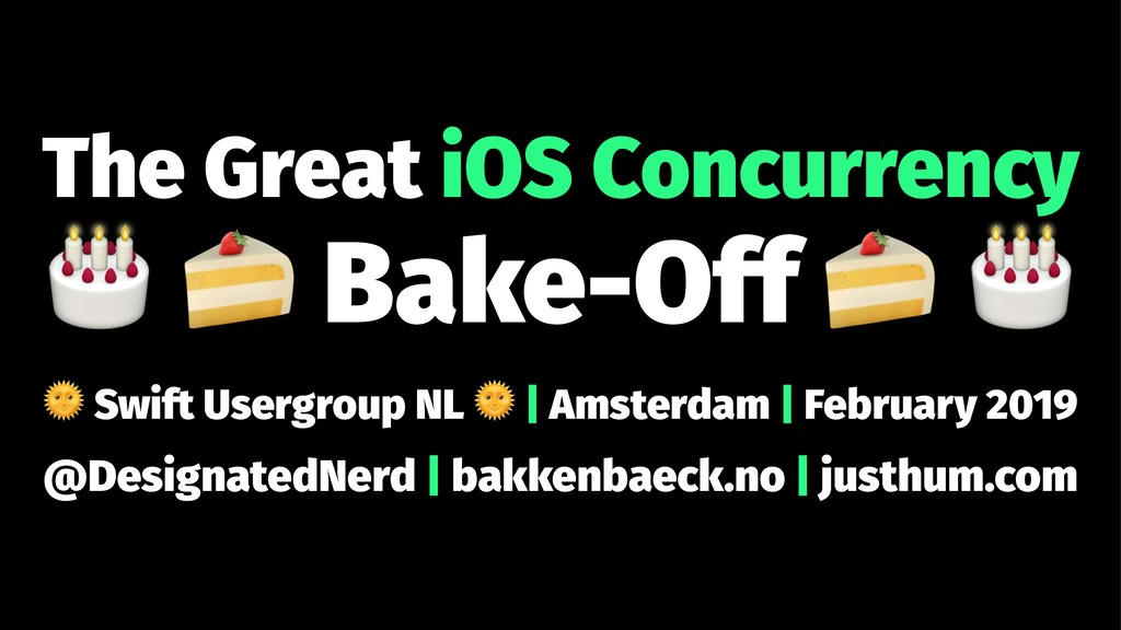 "The Great iOS Concurrency ! "" Bake-Off ! Swift ..."