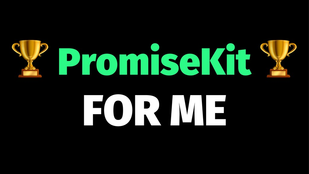 ! PromiseKit FOR ME