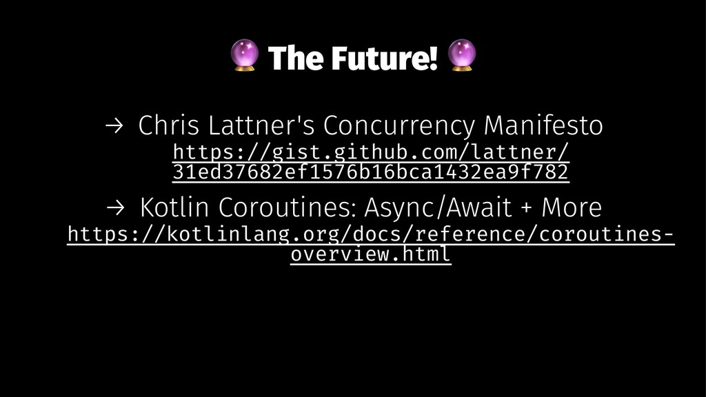! The Future! → Chris Lattner's Concurrency Man...