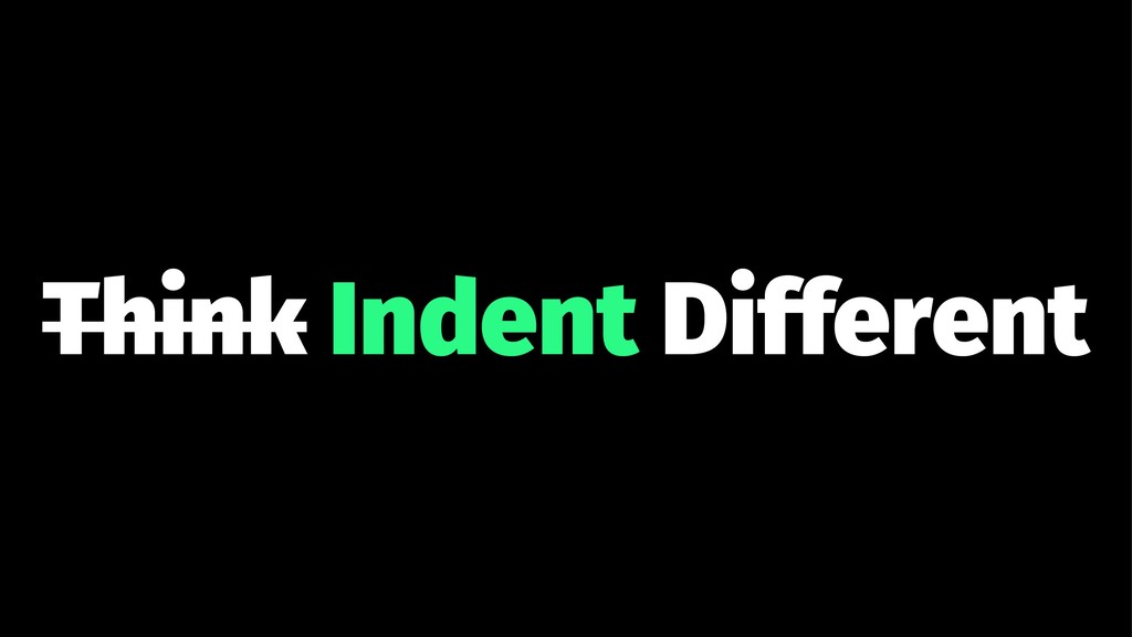 Think Indent Different