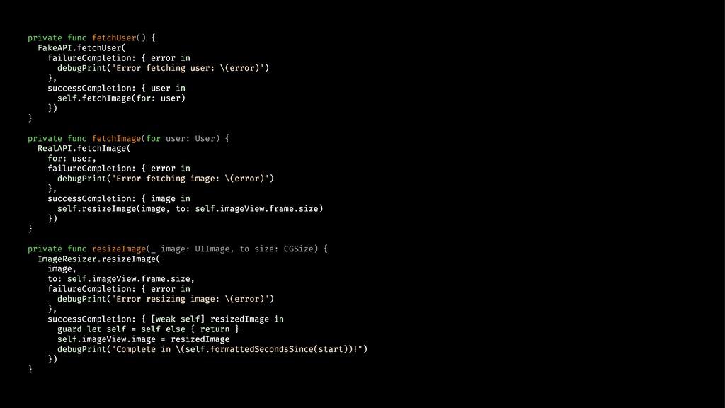 private func fetchUser() { FakeAPI.fetchUser( f...