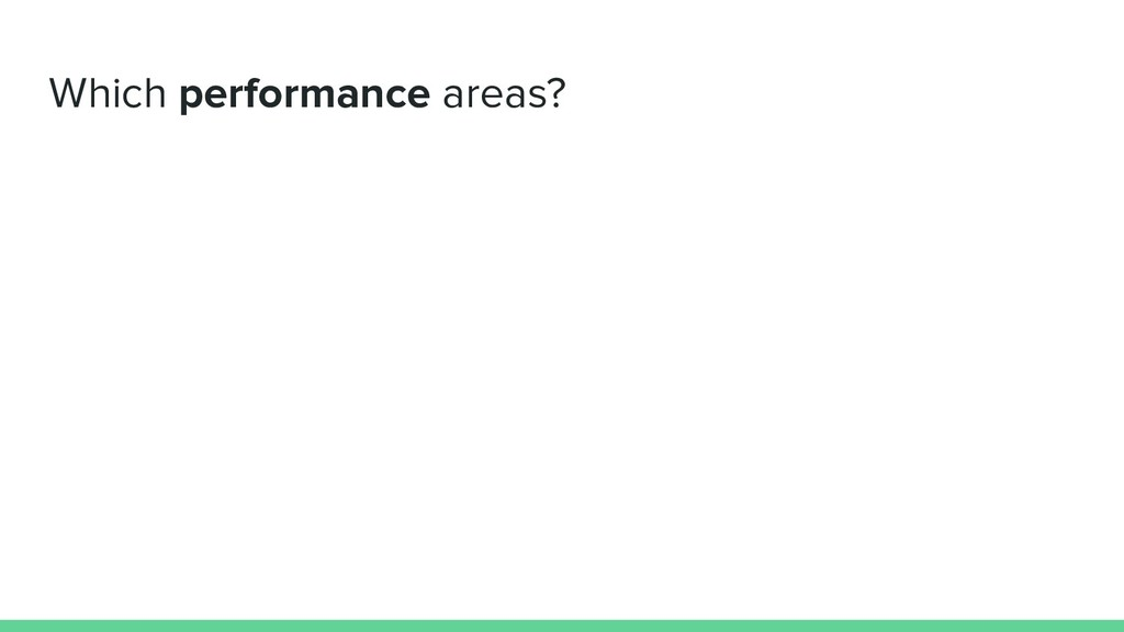 Which performance areas?