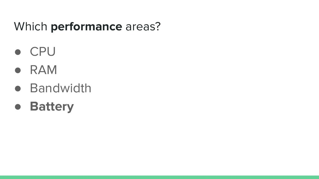 Which performance areas? ● CPU ● RAM ● Bandwidt...
