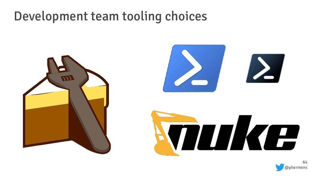 64 @phermens Development team tooling choices