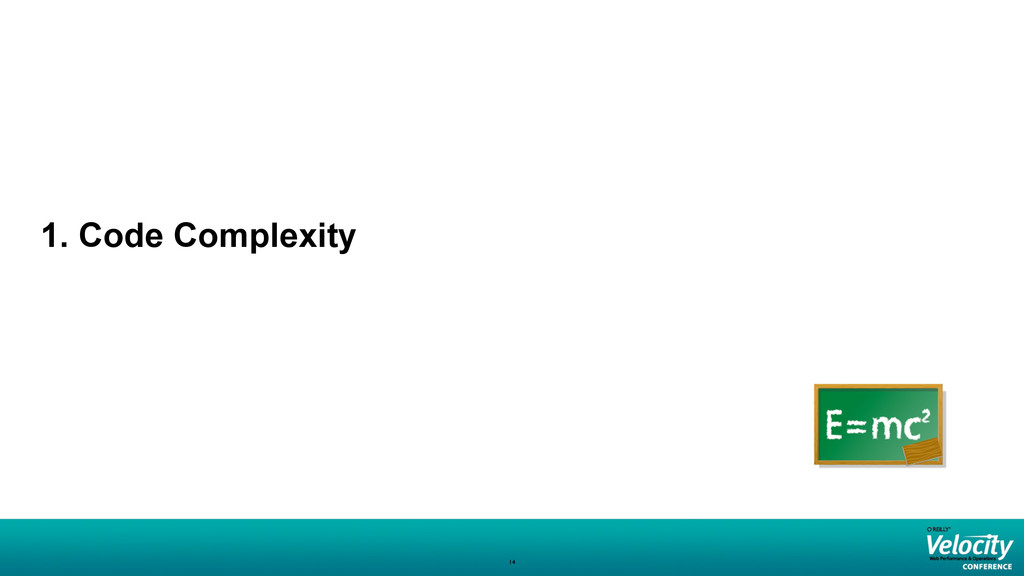 1. Code Complexity 14