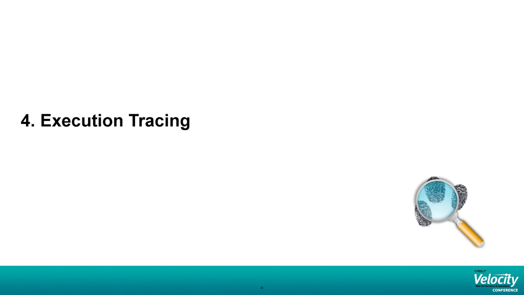 4. Execution Tracing 31