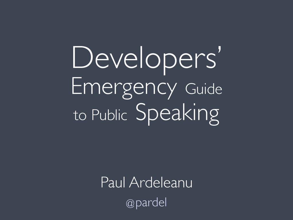 Developers' Emergency Guide to Public Speaking ...