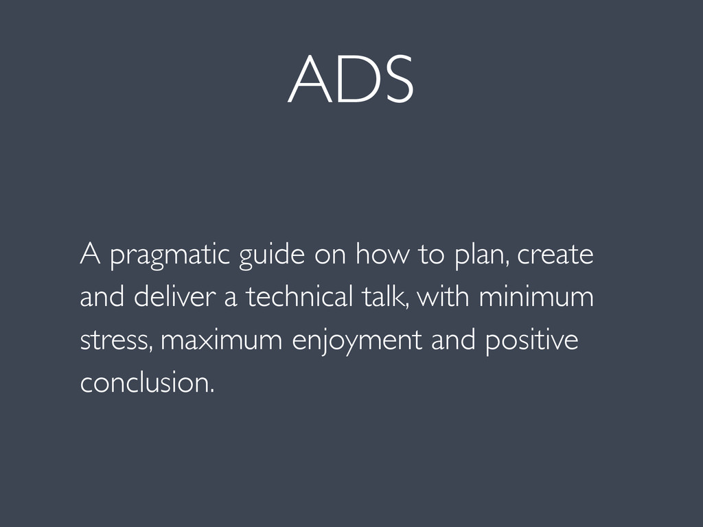 ADS A pragmatic guide on how to plan, create an...