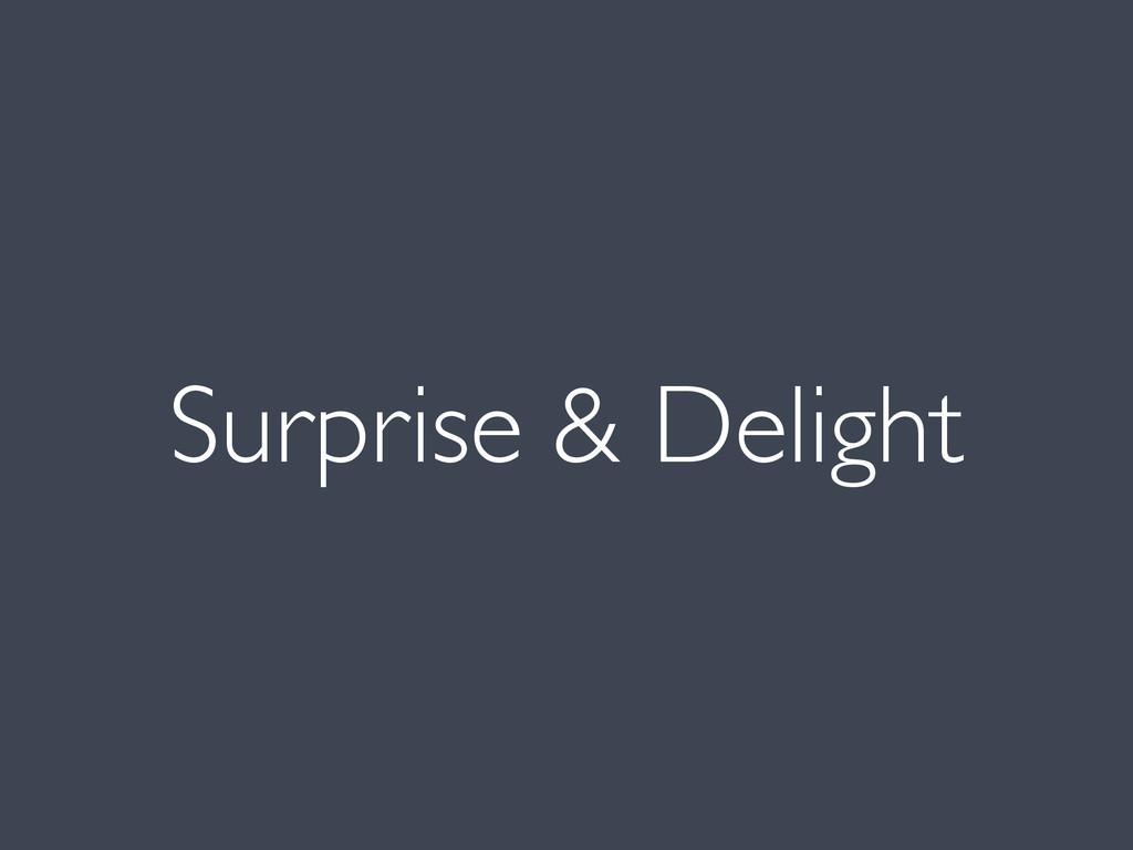 Surprise & Delight