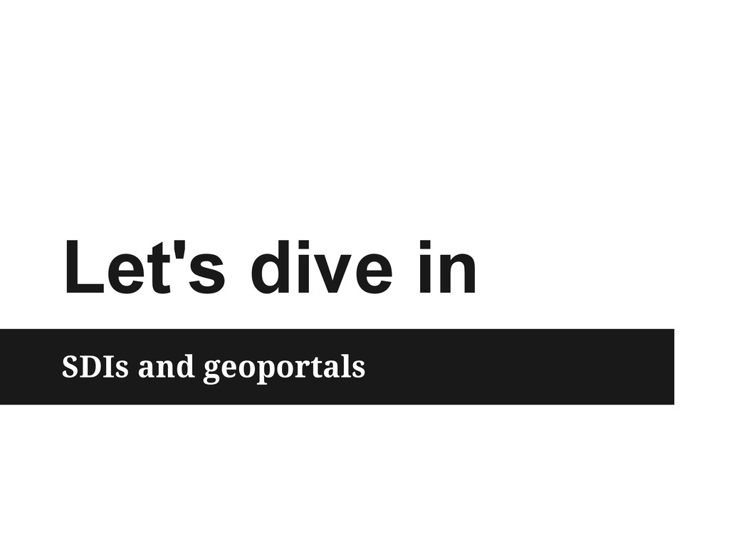 Let's dive in SDIs and geoportals