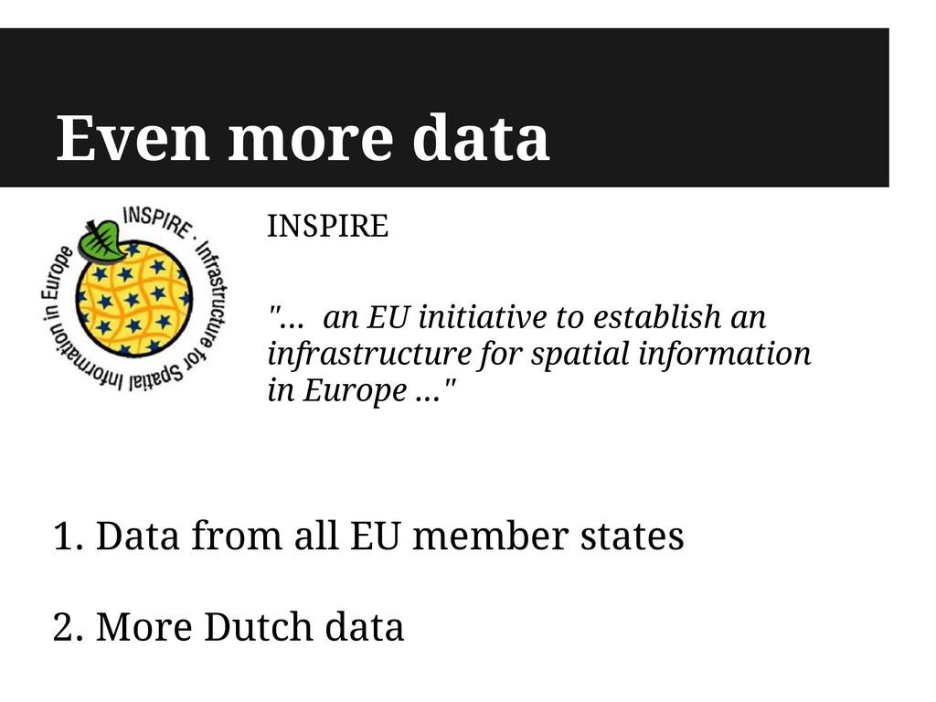 "Even more data INSPIRE ""... an EU initiative to..."