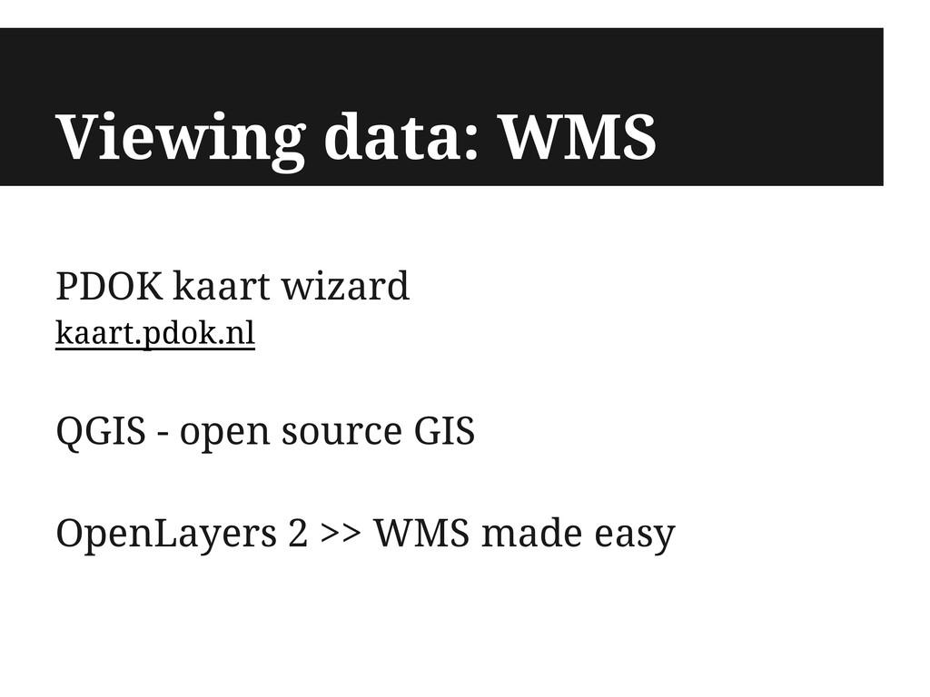 Viewing data: WMS PDOK kaart wizard kaart.pdok....