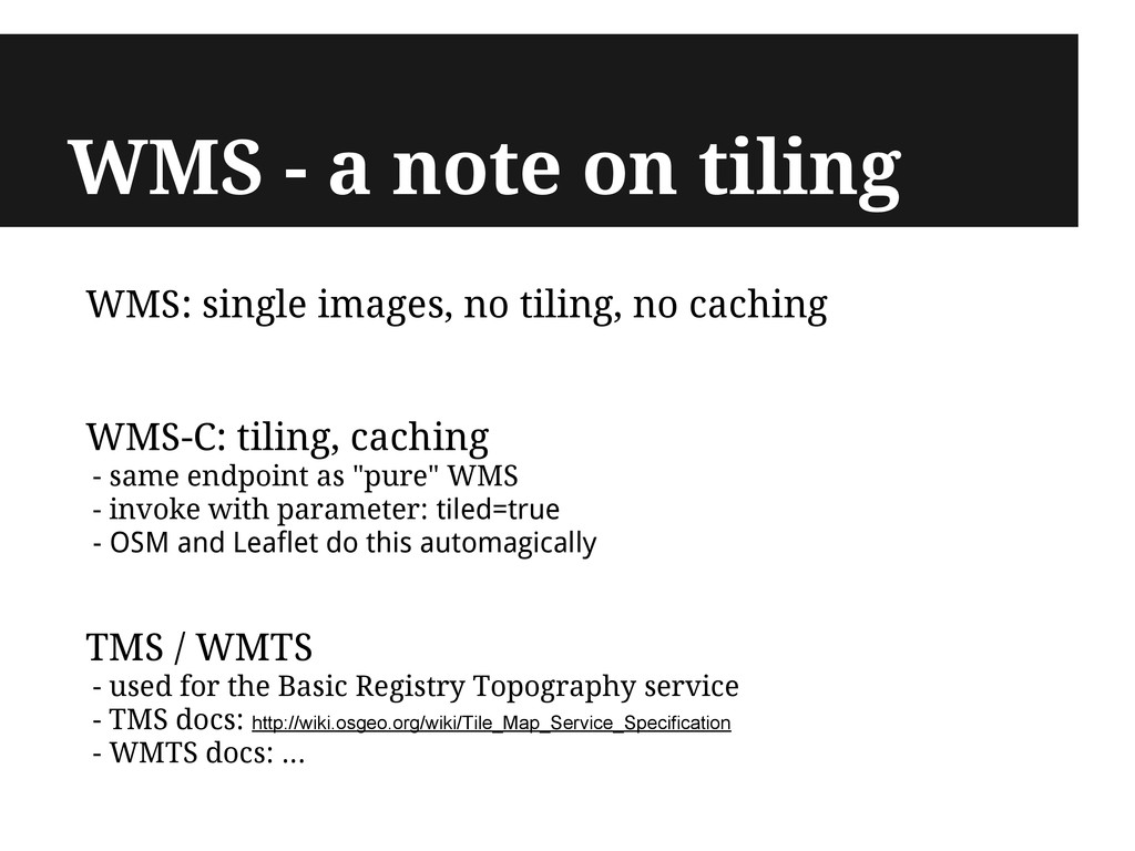 WMS - a note on tiling WMS: single images, no t...