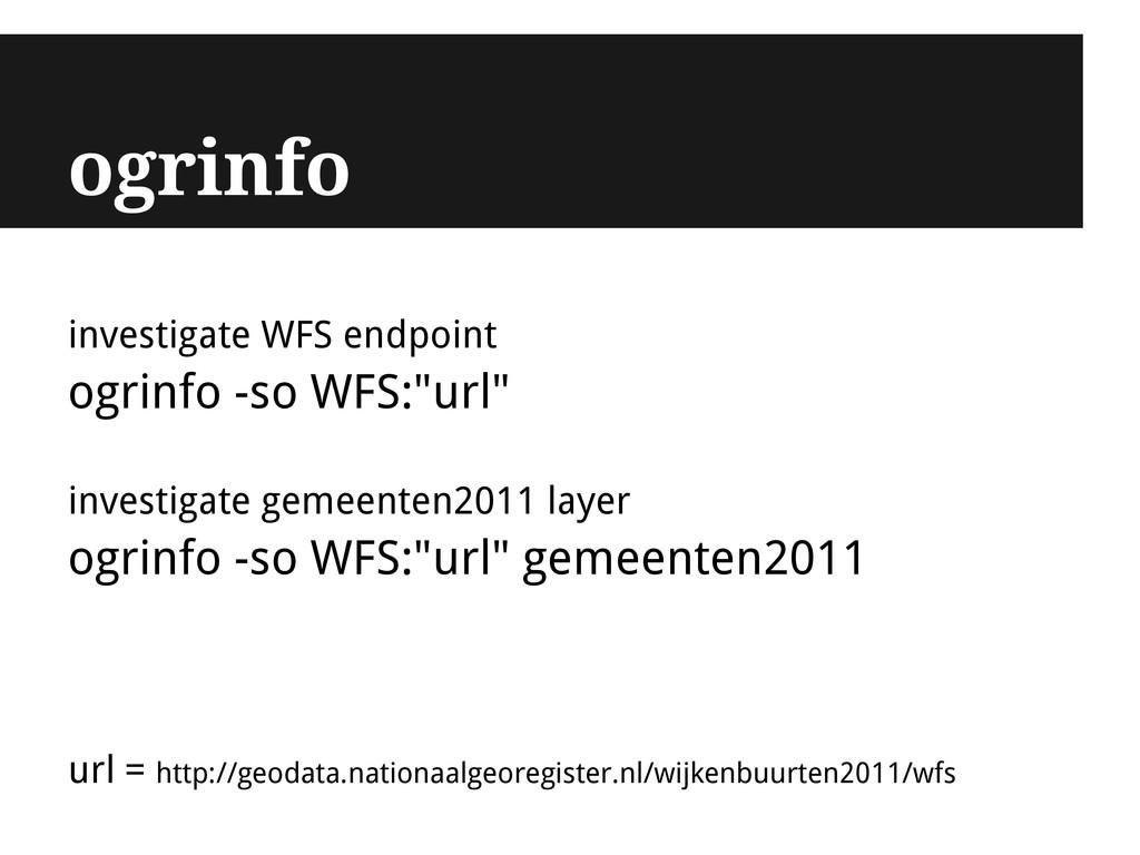ogrinfo investigate WFS endpoint ogrinfo -so WF...