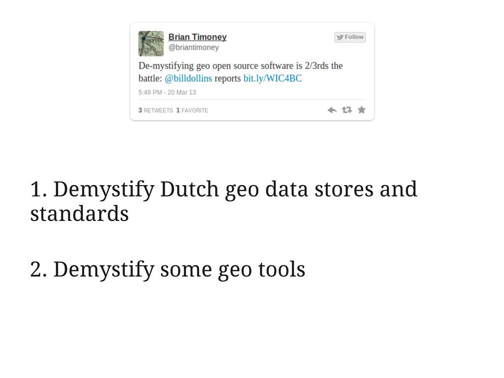 1. Demystify Dutch geo data stores and standard...