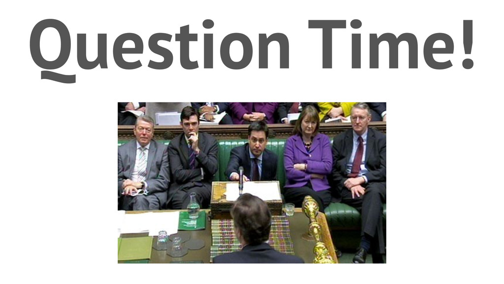Question Time!