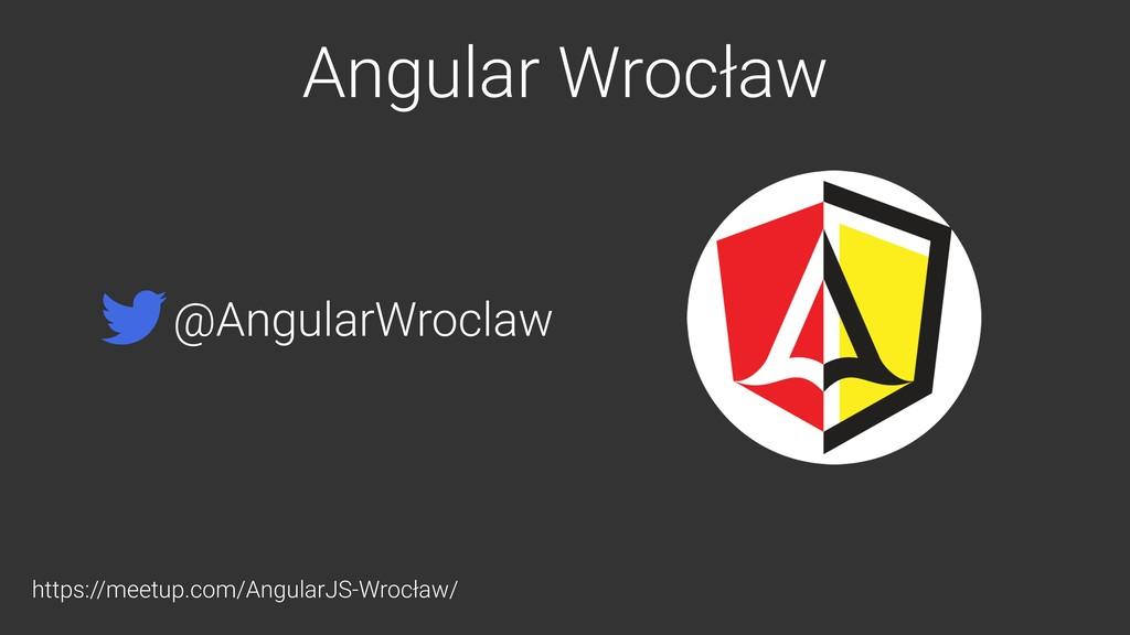Angular Wrocław https://meetup.com/AngularJS-Wr...