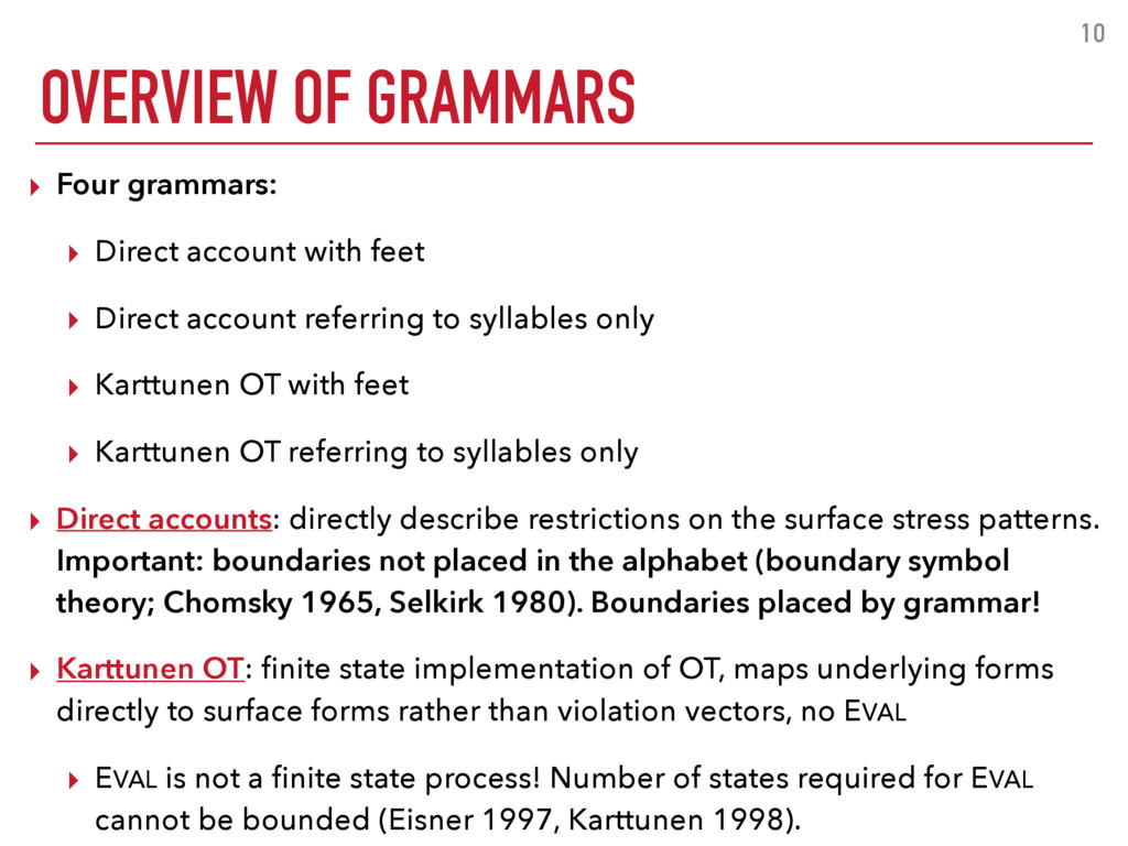 OVERVIEW OF GRAMMARS 10 ▸ Four grammars: ▸ Dire...