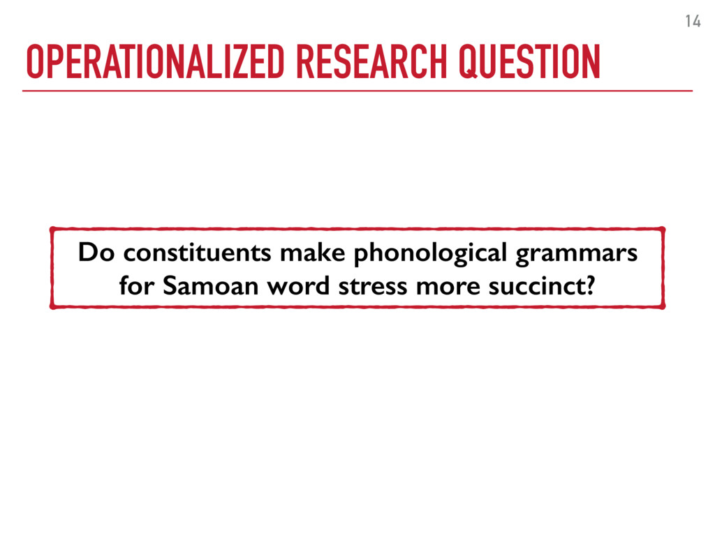 OPERATIONALIZED RESEARCH QUESTION 14 Do constit...