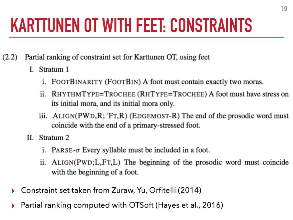 KARTTUNEN OT WITH FEET: CONSTRAINTS 19 ▸ Constr...