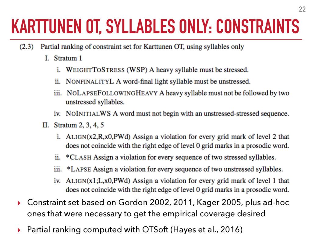 KARTTUNEN OT, SYLLABLES ONLY: CONSTRAINTS 22 ▸ ...