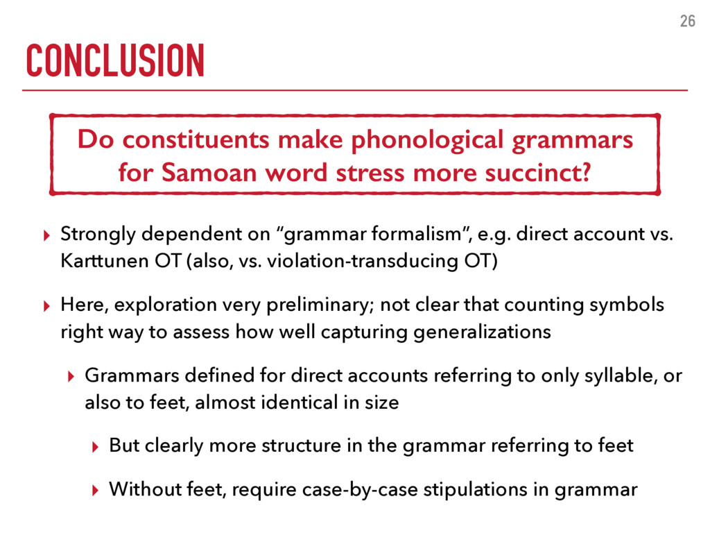 """CONCLUSION 26 ▸ Strongly dependent on """"grammar ..."""