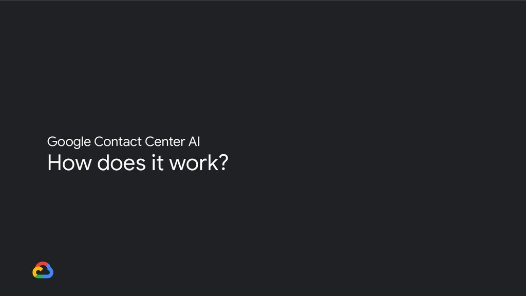 Google Contact Center AI How does it work?