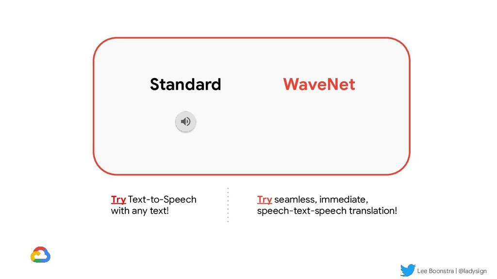 Lee Boonstra | @ladysign Standard WaveNet Try T...