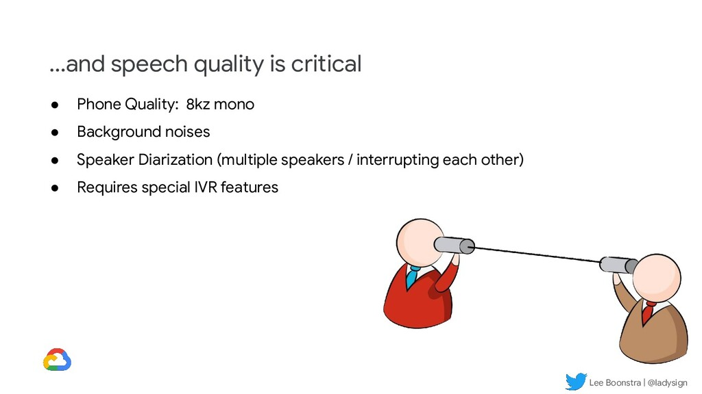 Lee Boonstra | @ladysign ...and speech quality ...