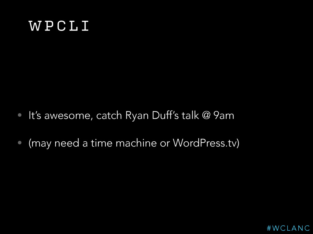 W P C L I • It's awesome, catch Ryan Duff's tal...